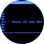 Scroll to Yes -- delete all user data by pressing the Volume down button.
